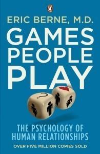 """Games People Play"", Eric Berne"